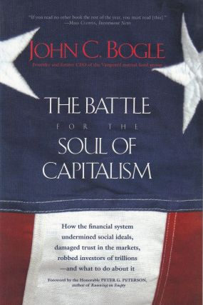 The Battle for the Soul of Capitalism. John C. Bogle