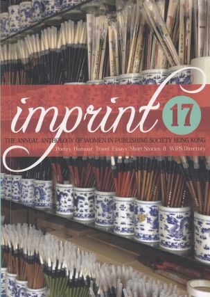 Imprint 17: The Annual Anthology of Women in Publishing Society Hong Kong. Carol Dyer