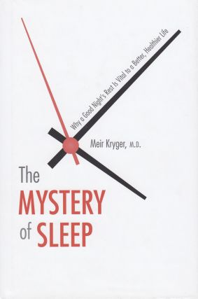 The Mystery of Sleep. M. D. Meir Kryger