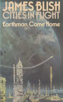 Cities in Flight: Earthman. Come Home. James Blish
