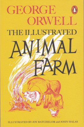 The Illustrated Animal Farm. George Orwell