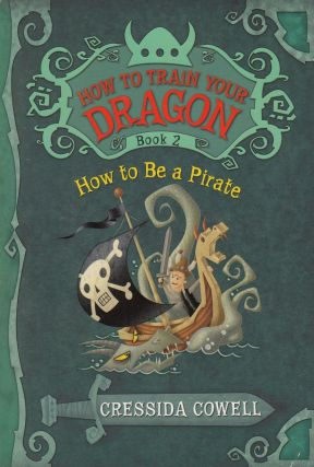 How to Be a Pirate (How to Train Your Dragon: Book 2). Cressida Cowell