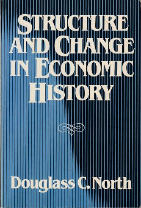Structure and Change in Economic History. Douglass C. North