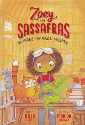 Zoey and Sassafras: Dragons and marshmallows. Asia Citro