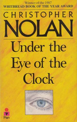 Under the Eye of the Clock: The Life Story of Christopher Nolan. Christopher Nolan