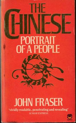 The Chinese: Portrait of a People. John Fraser