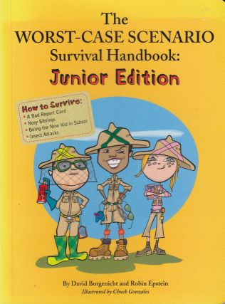 The Worst-Case Scenario Survival Handbook: Junior Edition. David Borgenicht