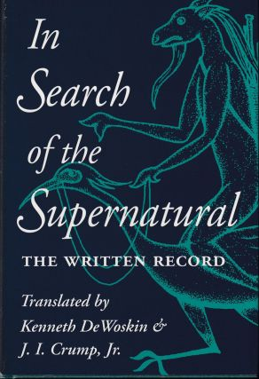 In Search of the Supernatural: The Written Record. J. I. Crump Jr Kenneth De Woskin, tr