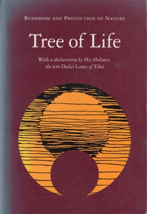 Tree of Life: Buddhism And Protection Of Nature. Nancy Nash Dalai Lama