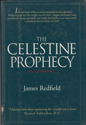 The Celestine Prophecy: An Adventure. James Redfield