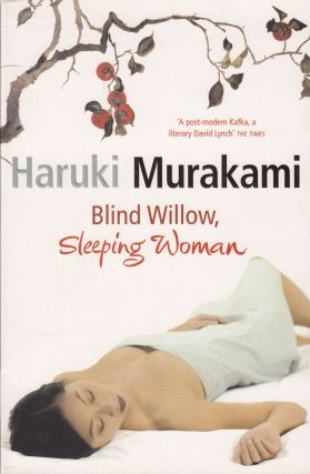 Blind Willow, Sleeping Women. Haruki Murakami