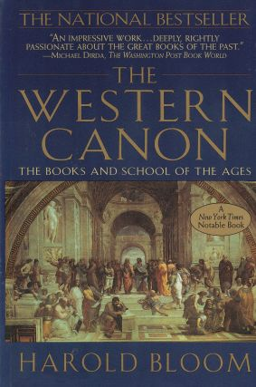 The Western Canon: The Books and School of the Ages. Harold Bloom