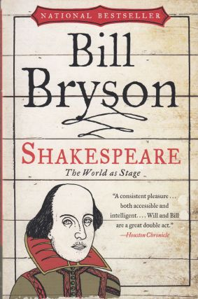 Shakespeare: The World as Stage. Bill Bryson