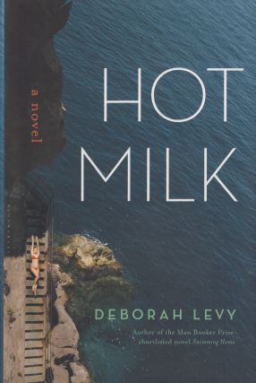 Hot Milk. Deborah Levy