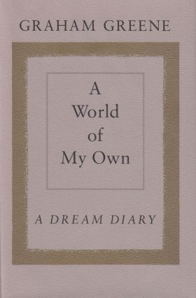 A World of My Own: A Dream Diary. Graham Greene