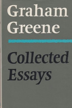 Collected Essays. Graham Greene