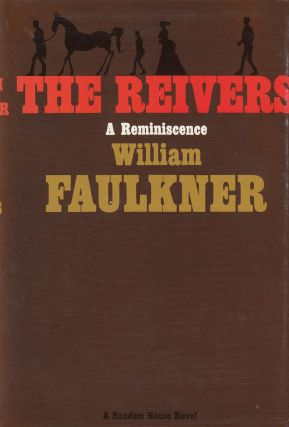 The Reivers: A Reminiscence. William Faulkner