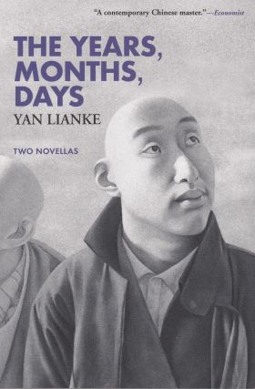 The Years, Months, Days: Two Novellas. Yan Lianke