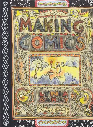 Making Comics. Lynda Barry