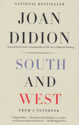 South and West: From a Notebook. Joan Didion