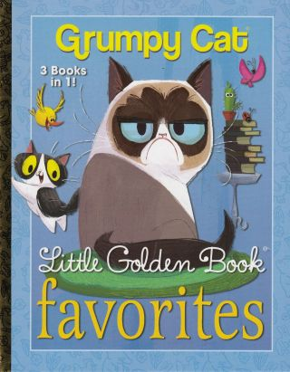 Little Golden Book Favorites: Grumpy Cat (3 Books in 1). Steve Foxe Christy Webster, Steph Laberis