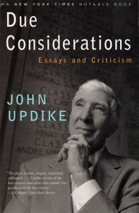 Due Considerations: Essays and Criticisms. John Updike