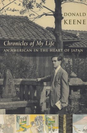 Chronicles of My Life: An American in the Heart of Japan. Donald Keene