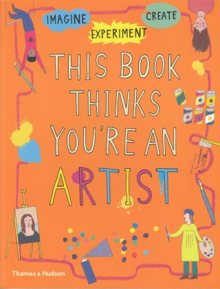This Book Thinks You're An Artist. Georgia Amson-Bradshaw