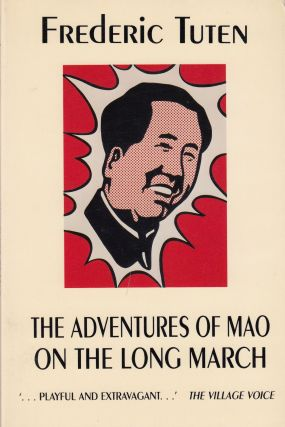 The Adventures of Mao of the Long March. Frederic Tuten