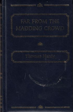 Far From the Madding Crowd. Thomas Hardy