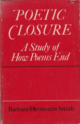 Poetic Closure: A Study of How Poems End. Barbara Herrnstein Smith