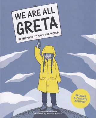 We Are All Greta: Be Inspired to Save the World. Valentina Giannella