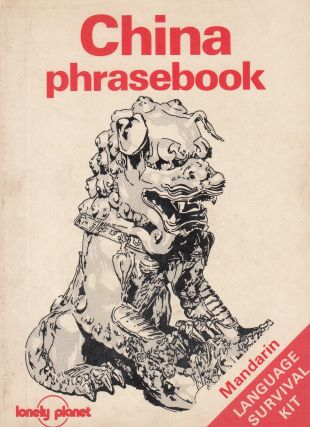 China Phrasebook: Mandarin Language Survival Kit. Lonely Planet