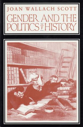 Gender and the Politics of History. Joan Wallach Scott