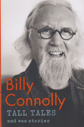 Tall Tales and Wee Stories. Billy Connolly