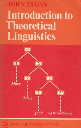 Introduction to Theoretical Linguistics. John Lyons