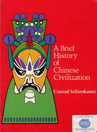 A Brief History of Chinese Civilization. Conrad Schirokauer