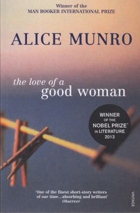 The Love of A Good Woman. Alice Munro