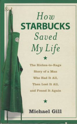 How Starbucks Saved My Life. Michael Gill