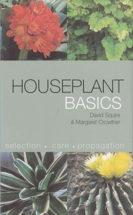Houseplant Basics. Margaret Crowther David Squire