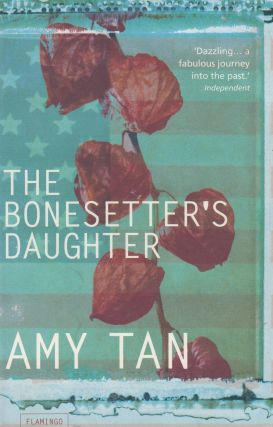 The Bonesetter's Daughter. Amy Tan
