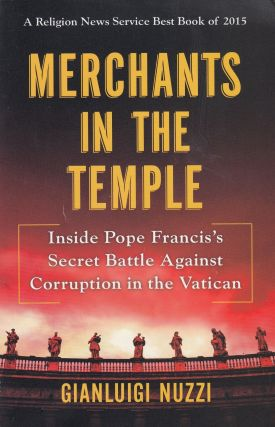 Merchants In the Temple: Inside Pope Francis's Secret Battle Against Corruption in the Vatican....