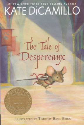 The Tale of Despereaux: Being the Story of a Mouse. a Princess, Some Soup, and a Spool of Thread....