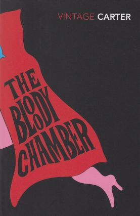 The Bloody Chamber: And Other Stories. Angela Carter