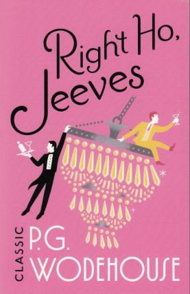 Right Ho, Jeeves. P G. Wodehouse