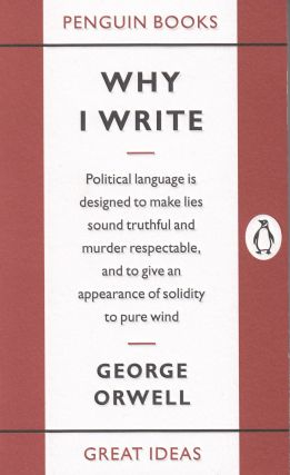 Why I Write. George Orwell