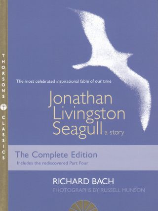 Jonathan Livingston Seagull: A Story (Thorsons Classics Edition). Richard Bach