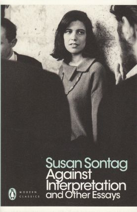 Against Interpretation: and Other Essays. Susan Sontag