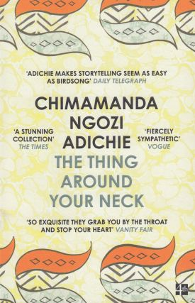 The Thing Around Your Neck. Chimamanda Ngozi Adichie
