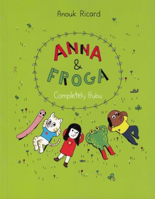 Anna & Froga: Completely Bubu. Anouk Ricard